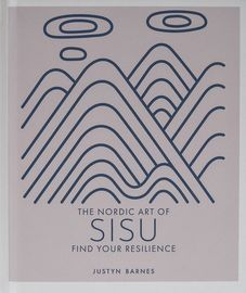 THE NORDIC ART OF SISU - Find your resilience